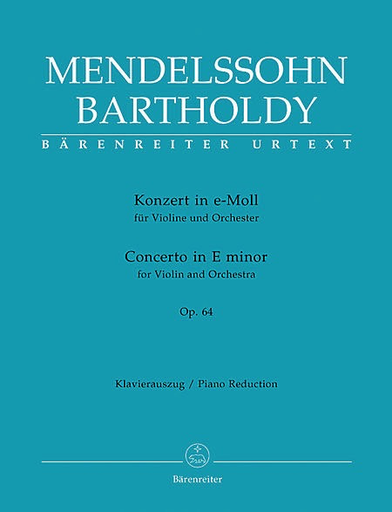 Barenreiter Mendelssohn, F. (Todd): Violin Concerto in E minor, Op.64 - Late Version (1845) - URTEXT (violin & piano) Bärenreiter