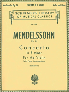 Schirmer Mendelssohn (Schradieck): Concerto in E minor, Op.64 (violin & piano reduction)