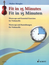 HAL LEONARD Mengler, W.: Fit in 15 Minutes; Warm-ups and Essential Exercises (cello)