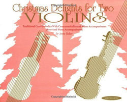 Baker, A.: (Score) Christmas Delights for Two Violins (piano accompaniment)