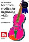 Duncan, Craig: Technical Studies for Beginning Violin