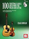 Mel Bay Duncan, C. (Mel Bay): 100 Christmas Carols and Hymns for violin and guitar (violin, guitar)