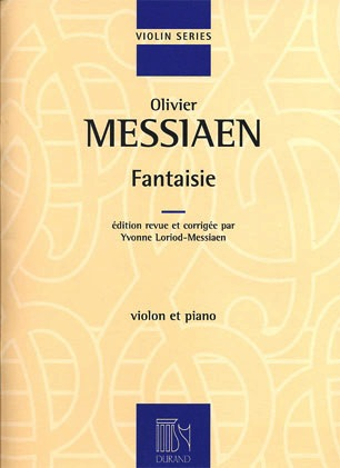 Editions Durand Messiaen, Olivier: Fantaisie for Violin and Piano