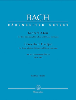 Barenreiter Bach, J.S. (Fischer): (Score) Concerto in D Major, Reconstructed from BWV1064 (three violins, string orchestra, & basso continuo)