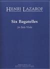 Carl Fischer Lazarof: 6 Bagatelles (solo viola)