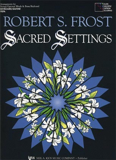 Frost, Robert: Sacred Settings  (piano accompaniment)