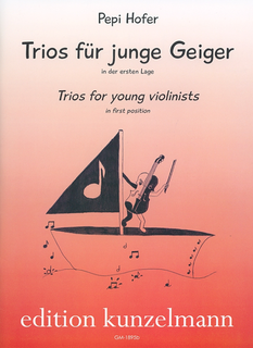Hofer, Pepi: Trios for young violinists in first position
