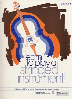 Alfred Music Matesky, R. & Womack, A.: Learn to Play a Stringed Instrument!, Bk.2 (viola)