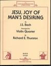 HAL LEONARD Bach, J.S. (Thurston): Jesu Joy of Man's Desiring (4 violins, score & parts)