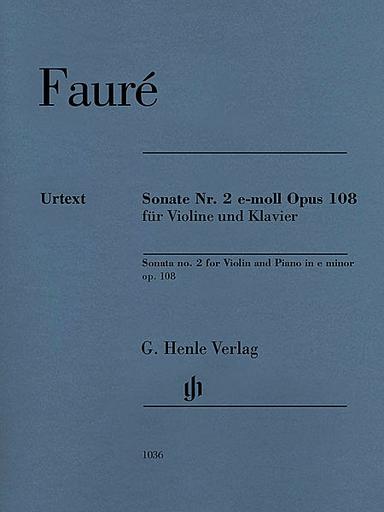 HAL LEONARD Faure, G. (Schliephake/Kolb/Rogé, ed.): Sonata No. 2 in E Minor, Op. 108, urtext (violin and piano)