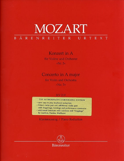 Barenreiter Mozart, W.A.: Concerto in A Major for Violin and Orchestra, No.5, K.219 - Urtext (violin, and piano reduction)