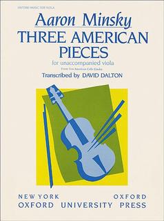 Oxford University Press Minsky, A.: Three American Pieces (viola)