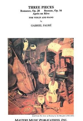 LudwigMasters Faure, Gabriel: Three Pieces-Romance, Berceuse, Apres un Reve (Violin & Piano)