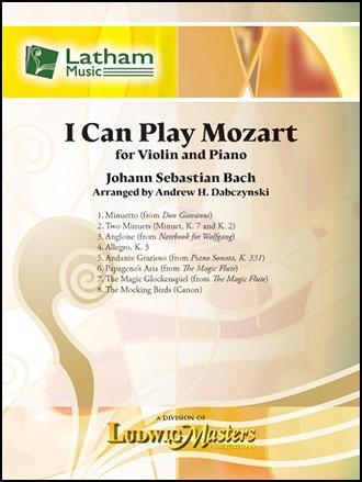 LudwigMasters Mozart. (Dabcyznski): I can play Mozart (violin, piano) Latham.