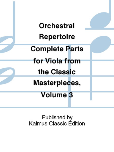 Alfred Music Orchestral Repertoire: Complete Parts for Viola from the Classic Masterpieces,  Vol. 3 (viola)