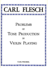 Carl Fischer Flesch, Carl: Problems of Tone Production in Violin Playing
