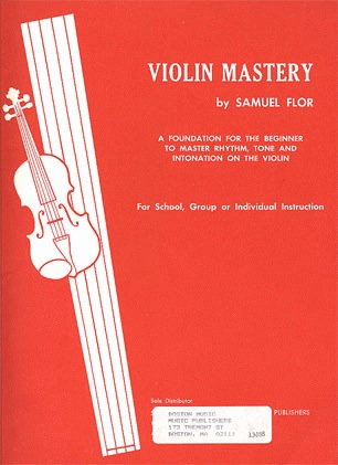 Boston Music Company Flor, Samuel: Violin Mastery OUT OF PRINT