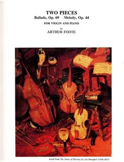LudwigMasters Foote, Arthur: Ballade Op. 69, Melody, Op. 44 (violin & piano)