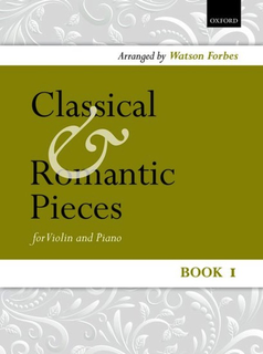 Oxford University Press Forbes, W. (arr): Classical and Romantic Pieces, Book1 ( violin and Piano)