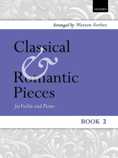 Oxford University Press Forbes, W. (arr): Classical and Romantic Pieces, Book 2 (Violin and Piano)