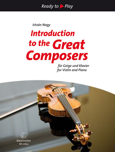 Barenreiter Nagy: Introduction to the Great Composers-15 Short Pieces (violin & piano) Barenreiter