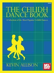 Mel Bay Allison, K. (Mel Bay): The Ceilidh Dance Book (violin)