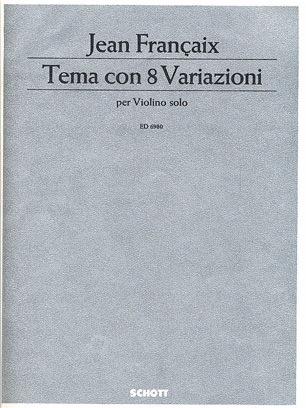 Francaix, Jean: Tema con 8 Variazioni (solo violin)