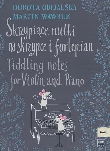 HAL LEONARD Obijalska, D. & Wawruk, M.: Fiddling Notes (violin, and piano)