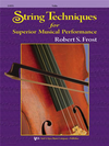 Frost, Robert: String Technique for Superior Musical Performance (violin)