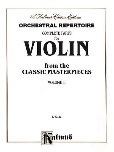 Alfred Music Orchestral Repertoire: Complete Parts for Violin from the Classic Masterpieces, Vol. II (violin)