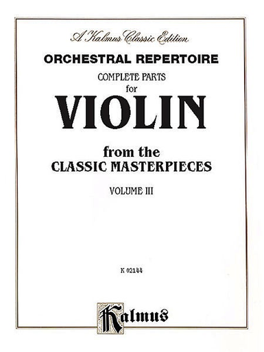 Alfred Music Orchestral Repertoire: Complete Parts for Violin from the Classic Masterpieces, Vol. III (vioiln)