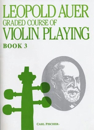 Carl Fischer Auer, Leopold: Graded Course of Violin Playing #3