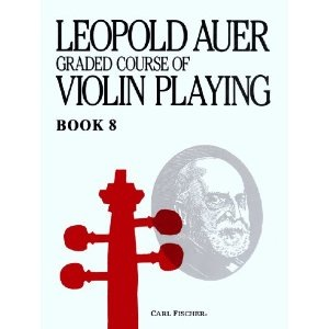 Carl Fischer Auer, Leopold: Graded Course of Violin Playing #8