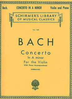 Schirmer Bach, J.S. (Herrmann): Concerto in A minor, BWV 1041 (violin, and piano reduction)