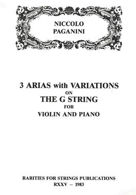 Rarities for Strings Paganini, Niccolo (Sciannameo): Three Arias with Variations on the G String (violin & piano)