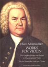 Alfred Music Bach, J.S.: (Dover Score) Works for Violin, The Complete Sonatas and Partitas for Unaccompanied Violin, The Six Sonatas for Violin & Clavier (violin, and piano)