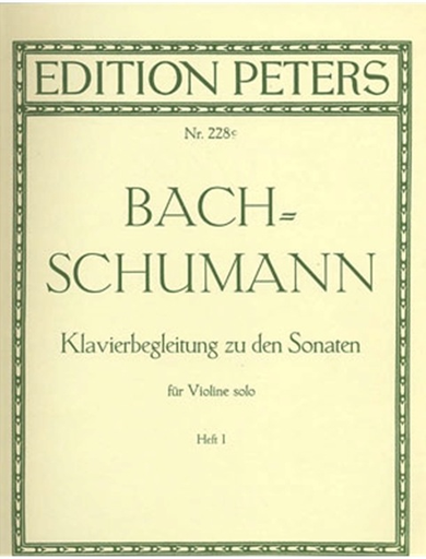Bach/Schumann, Robert: Piano accompaniment to the Sonatas for Solo Violin, Vol.1
