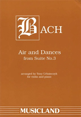 Bach, J.S.: Air and Dances from Suite#3 (violin & piano)