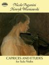 Paganini, Niccolo & Wieniawski, Henryk: Caprices & Etudes for Solo Violin