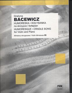 Carl Fischer Bacewicz, Grazyna: Humoresque- Humoreska & Cradle Song (violin & piano)