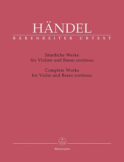 Barenreiter Handel, G.F. (Hinnenthal): Complete Works for Violin & Basso Continuo (violin, cello, piano) Barenreiter