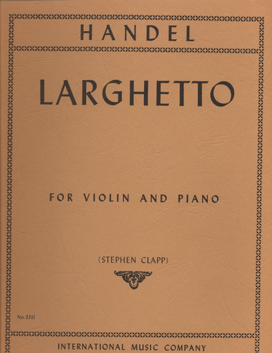 International Music Company Handel, G.F. (Clapp): Larghetto (violin & piano)