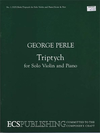 Perle, George: Triptych for Violin & Piano