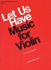 Carl Fischer Perlman George (arr): Let Us Have Music For Violin Vol.1 (violin & piano)