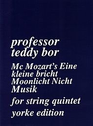 Carl Fischer Bor, Professor Teddy: McMozart's Eine Kleine (2 violins, Viola, Cello, Bass)