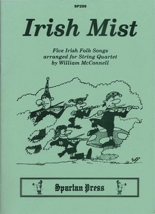 Carl Fischer McConnell, W.: Irish Mist - Five Irish Folk Songs (string quartet)