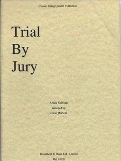 Carl Fischer Sullivan (Martelli): Trial by Jury (string quartet)