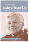 HAL LEONARD Heimberg, Tom: Making A Musical Life-The Practice, The Profession, The Joy