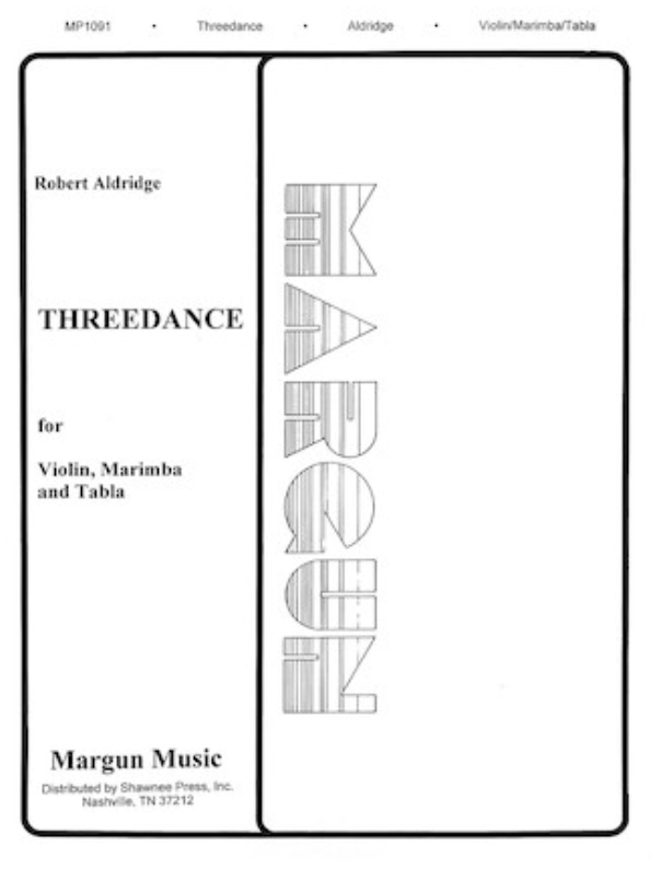 HAL LEONARD Aldridge: Threedance (1987)(violin, marimba, & tabla) Margun Music