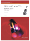 HAL LEONARD Mantel, Gerhard: Practising Etudes-The Basics of Cello Technique in Selected Etudes
